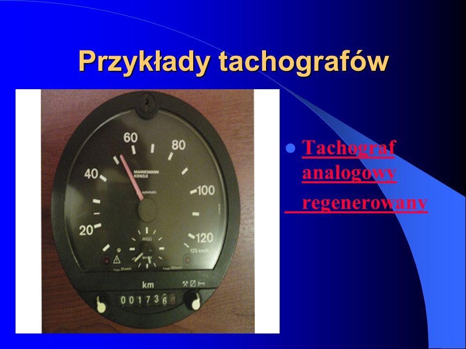 Przykłady tachografów Tachograf analogowy regenerowany