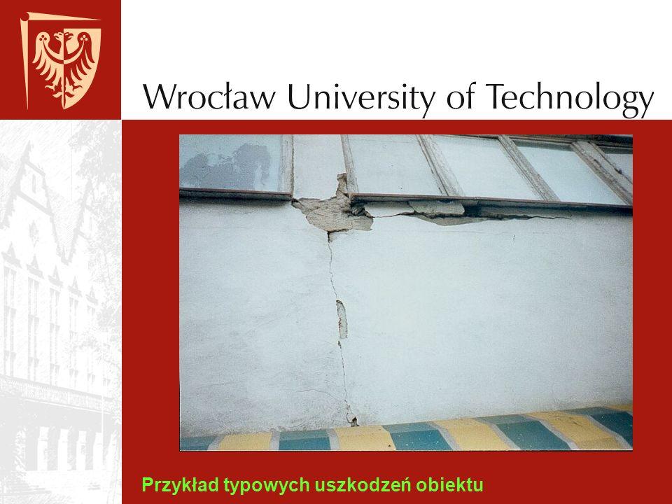 Przykład typowych uszkodzeń obiektu