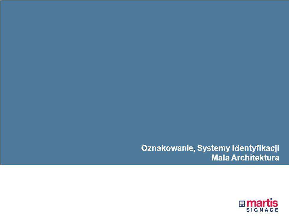 Systemy Identyfikacji, Oznakowanie, Mała Architektura Oznakowanie, Systemy Identyfikacji Mała Architektura