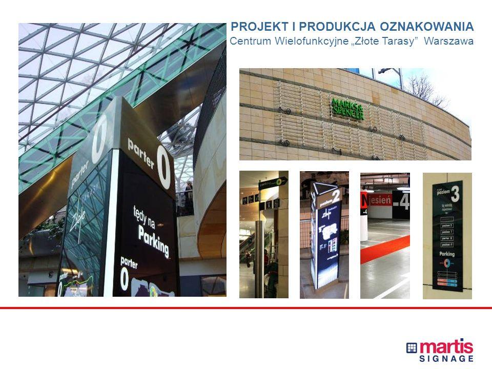 PROJEKT I PRODUKCJA OZNAKOWANIA Centrum Wielofunkcyjne Złote Tarasy Warszawa Kompleksowe projektowanie i wykonanie elementów identyfikacji wewnętrznej
