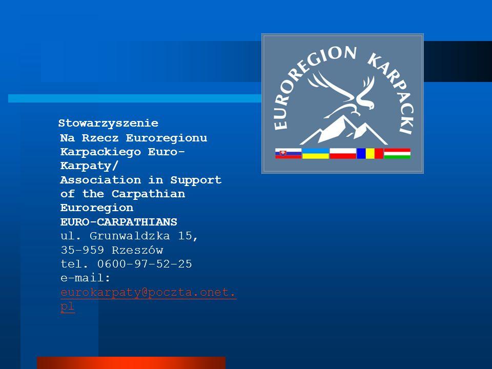 Stowarzyszenie Na Rzecz Euroregionu Karpackiego Euro- Karpaty/ Association in Support of the Carpathian Euroregion EURO-CARPATHIANS ul. Grunwaldzka 15
