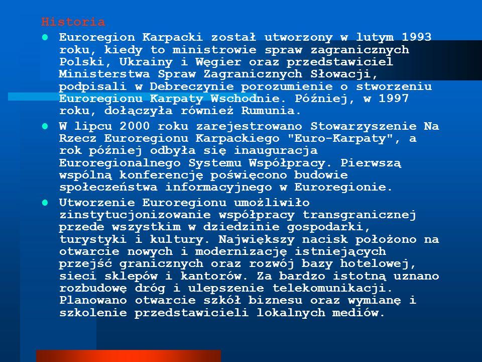 Historia Euroregion Karpacki został utworzony w lutym 1993 roku, kiedy to ministrowie spraw zagranicznych Polski, Ukrainy i Węgier oraz przedstawiciel