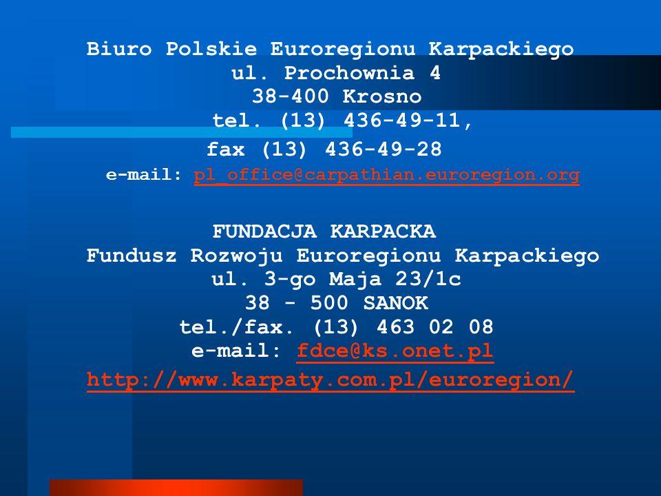 Biuro Polskie Euroregionu Karpackiego ul. Prochownia 4 38-400 Krosno tel. (13) 436-49-11, fax (13) 436-49-28 e-mail: pl_office@carpathian.euroregion.o