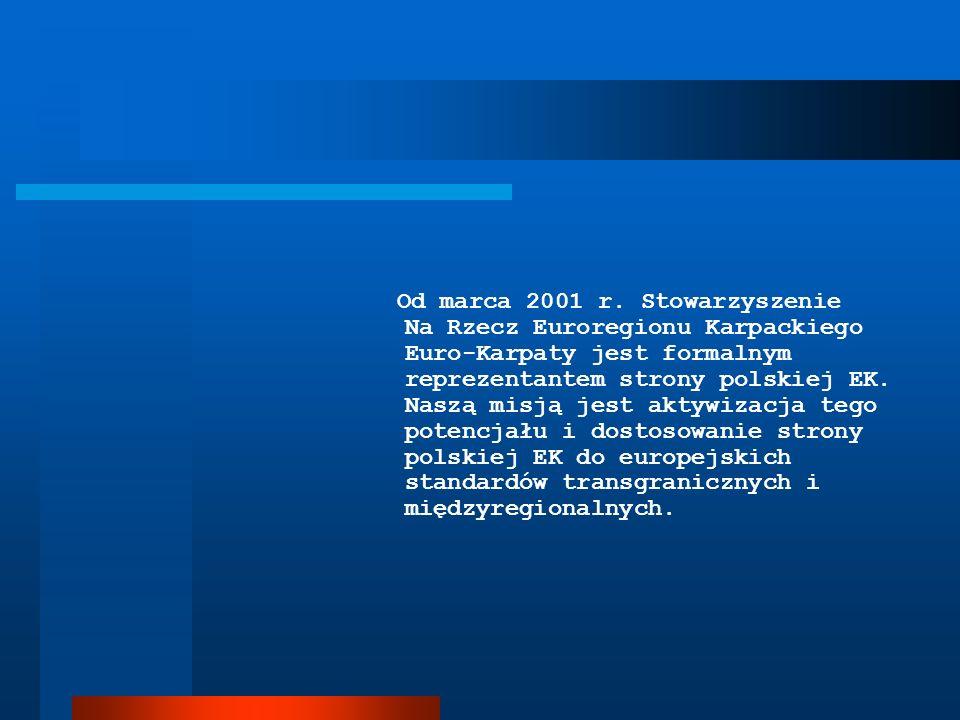 Od marca 2001 r. Stowarzyszenie Na Rzecz Euroregionu Karpackiego Euro-Karpaty jest formalnym reprezentantem strony polskiej EK. Naszą misją jest aktyw