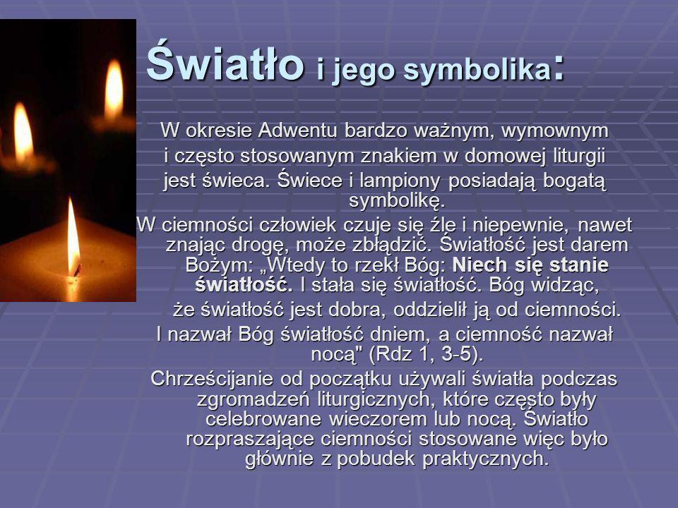 Światło i jego symbolika: W okresie Adwentu bardzo ważnym, wymownym i często stosowanym znakiem w domowej liturgii jest świeca. Świece i lampiony posi