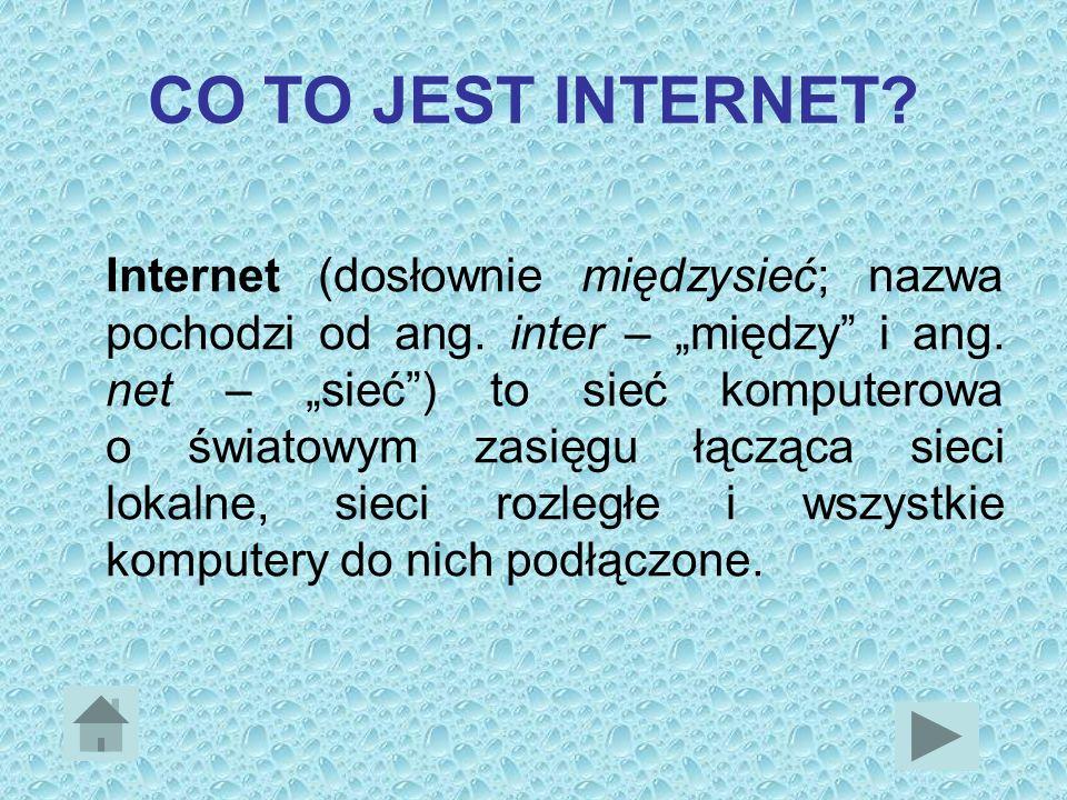 Spis treści: Co to jest Internet? Historia Internetu Skąd pochodzi @? Usługi internetowe Słownik Pytania