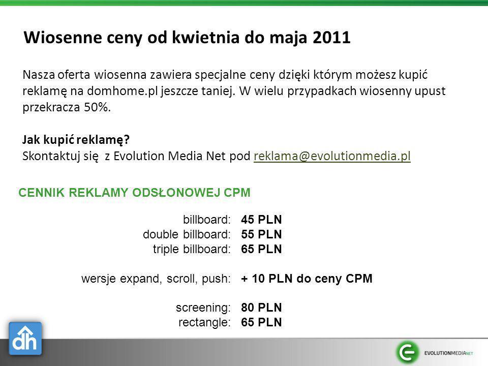 Wiosenne ceny od kwietnia do maja 2011 Nasza oferta wiosenna zawiera specjalne ceny dzięki którym możesz kupić reklamę na domhome.pl jeszcze taniej. W