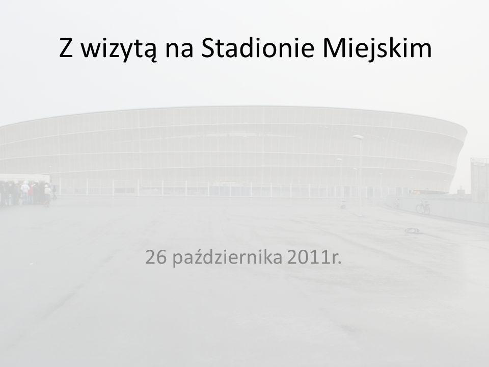 Klasy 4a, 4b, 5a, 5b wraz z opiekunami uczestniczyły w wycieczce na nowy Stadion Miejski.