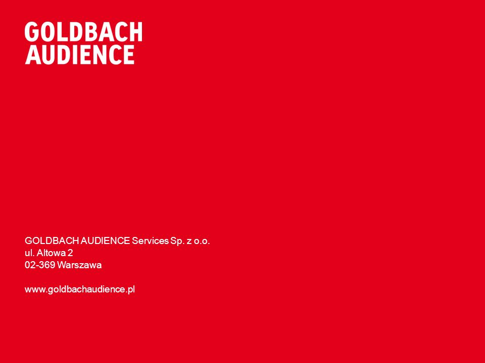 GOLDBACH AUDIENCE Services Sp. z o.o. ul. Altowa 2 02-369 Warszawa www.goldbachaudience.pl