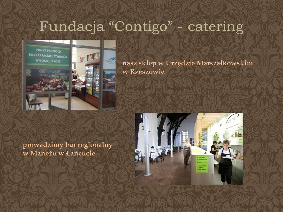 Fundacja Contigo - catering nasz sklep w Urzędzie Marszałkowskim w Rzeszowie prowadzimy bar regionalny w Maneżu w Łańcucie