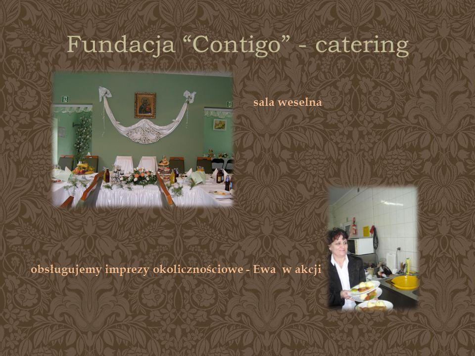Fundacja Contigo - catering sala weselna obsługujemy imprezy okolicznościowe - Ewa w akcji