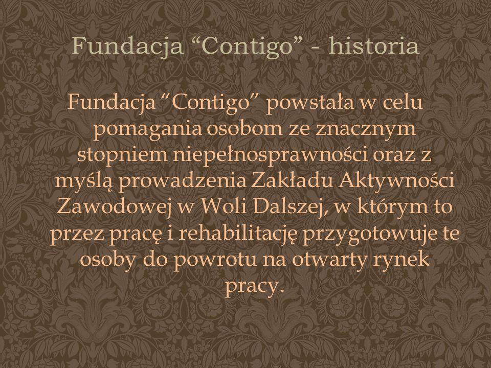Fundacja Contigo - historia Fundacja Contigo powstała w celu pomagania osobom ze znacznym stopniem niepełnosprawności oraz z myślą prowadzenia Zakładu