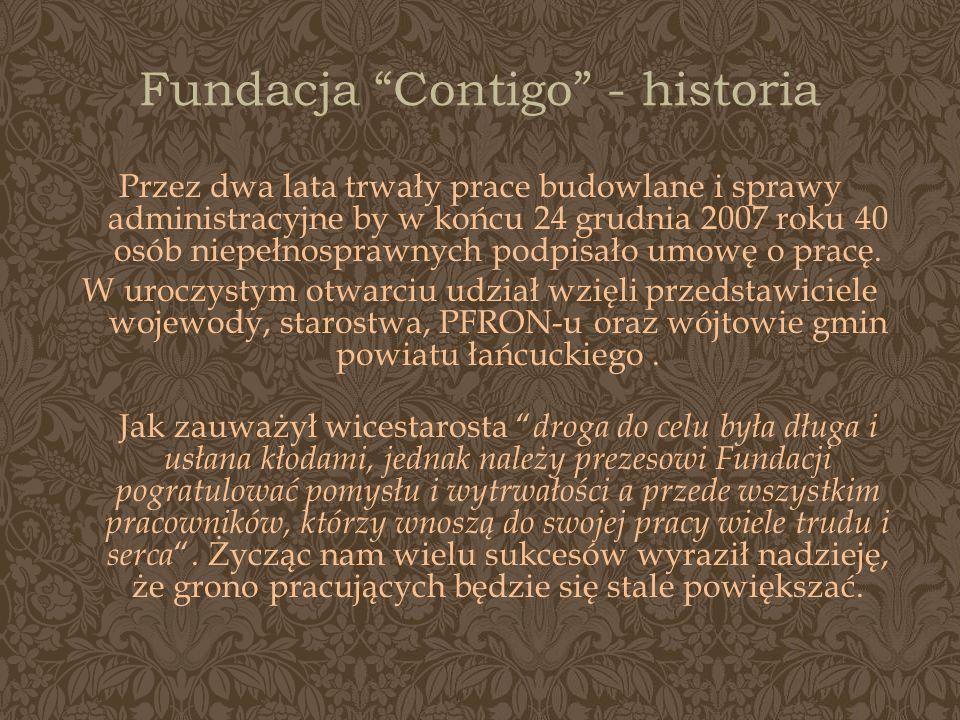 Fundacja Contigo - historia Przez dwa lata trwały prace budowlane i sprawy administracyjne by w końcu 24 grudnia 2007 roku 40 osób niepełnosprawnych p