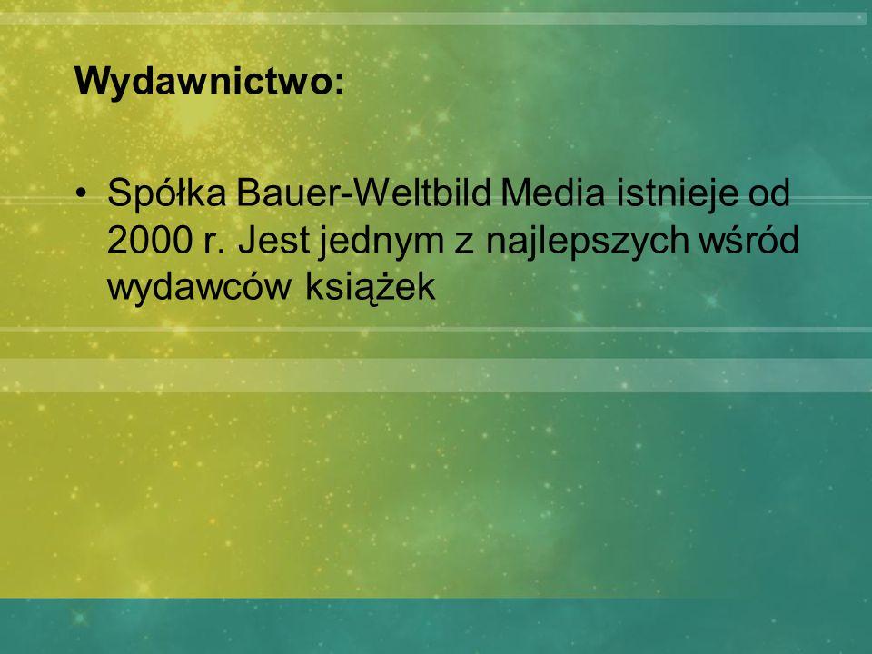 Wydawnictwo: Spółka Bauer-Weltbild Media istnieje od 2000 r. Jest jednym z najlepszych wśród wydawców książek