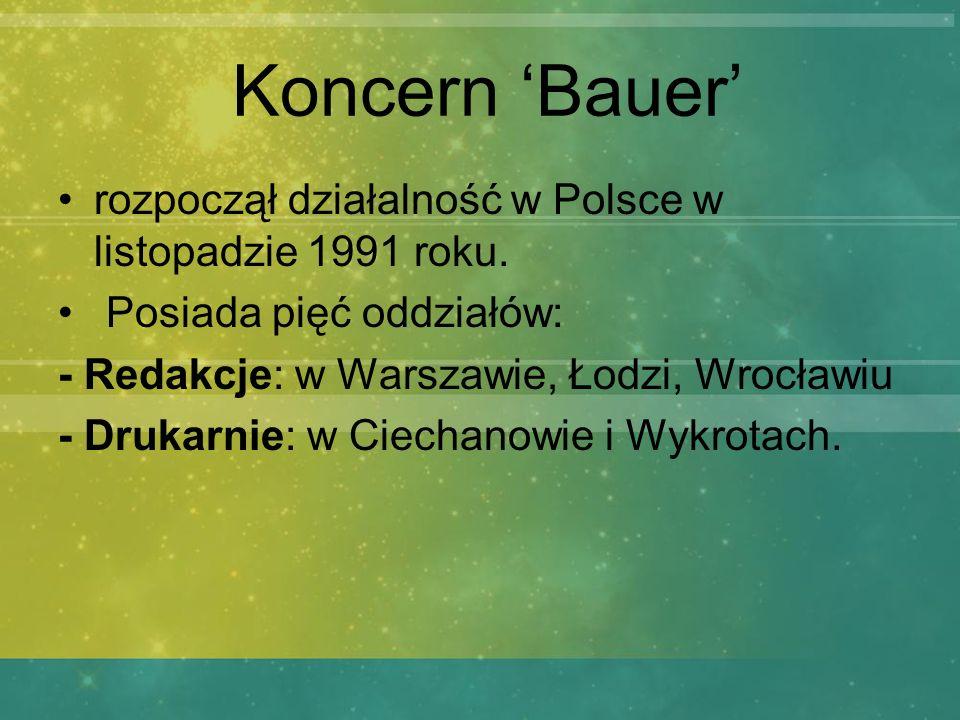 Koncern Bauer rozpoczął działalność w Polsce w listopadzie 1991 roku. Posiada pięć oddziałów: - Redakcje: w Warszawie, Łodzi, Wrocławiu - Drukarnie: w
