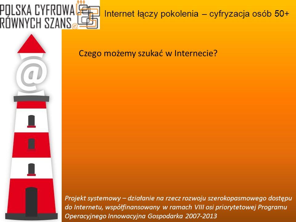 Internet łączy pokolenia – cyfryzacja osób 50+ Projekt systemowy – działanie na rzecz rozwoju szerokopasmowego dostępu do Internetu, współfinansowany w ramach VIII osi priorytetowej Programu Operacyjnego Innowacyjna Gospodarka 2007-2013 Czy aby jeździć samochodem, powinniście znać się na mechanice.