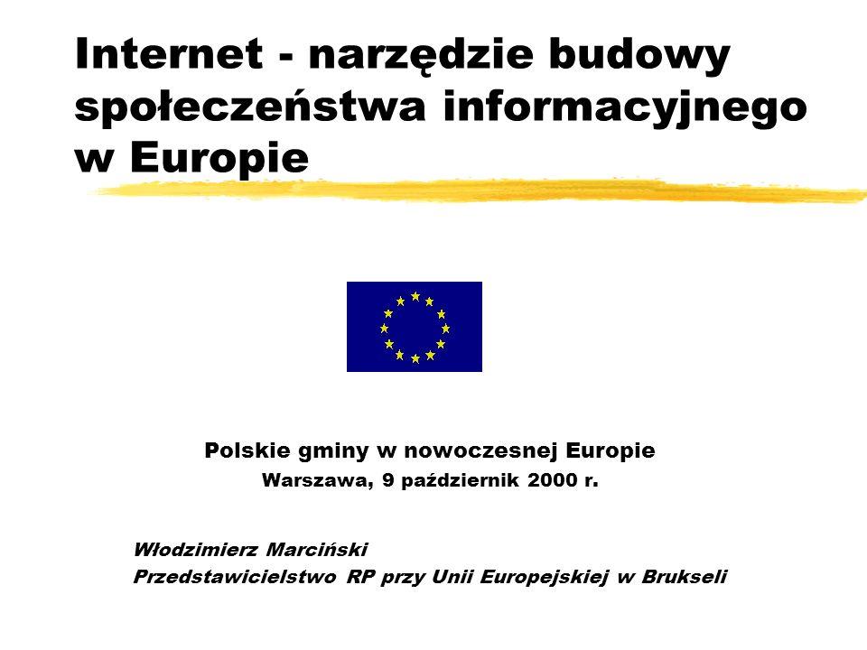 Internet - narzędzie budowy społeczeństwa informacyjnego w Europie Polskie gminy w nowoczesnej Europie Warszawa, 9 październik 2000 r.