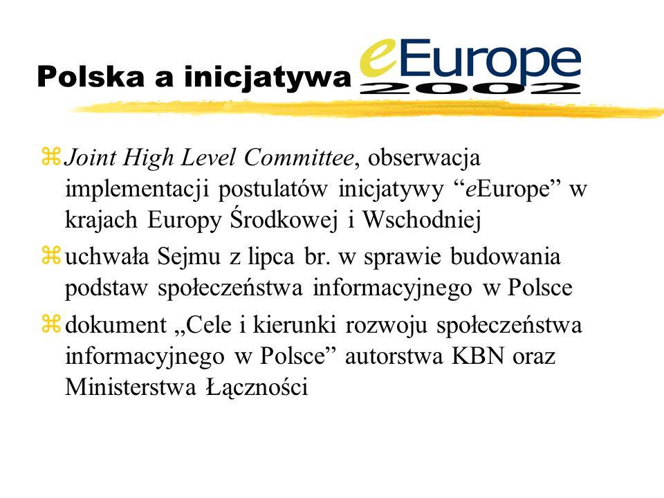Polska a inicjatywa zJoint High Level Committee, obserwacja implementacji postulatów inicjatywy eEurope w krajach Europy Środkowej i Wschodniej zuchwała Sejmu z lipca br.
