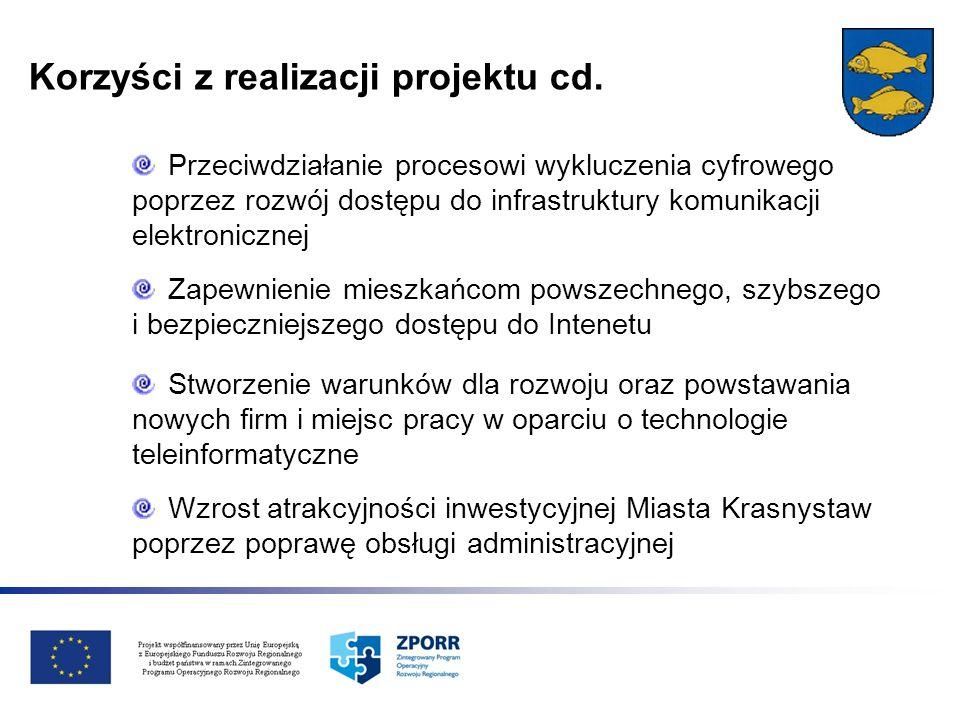 Korzyści z realizacji projektu cd. Przeciwdziałanie procesowi wykluczenia cyfrowego poprzez rozwój dostępu do infrastruktury komunikacji elektroniczne
