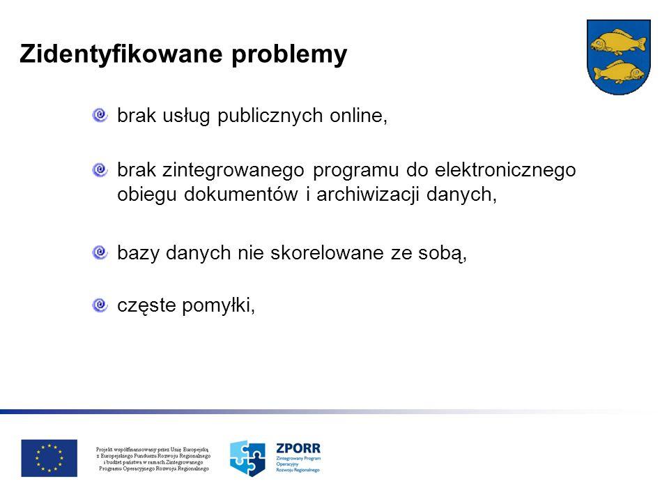 Zidentyfikowane problemy brak usług publicznych online, brak zintegrowanego programu do elektronicznego obiegu dokumentów i archiwizacji danych, bazy danych nie skorelowane ze sobą, częste pomyłki,