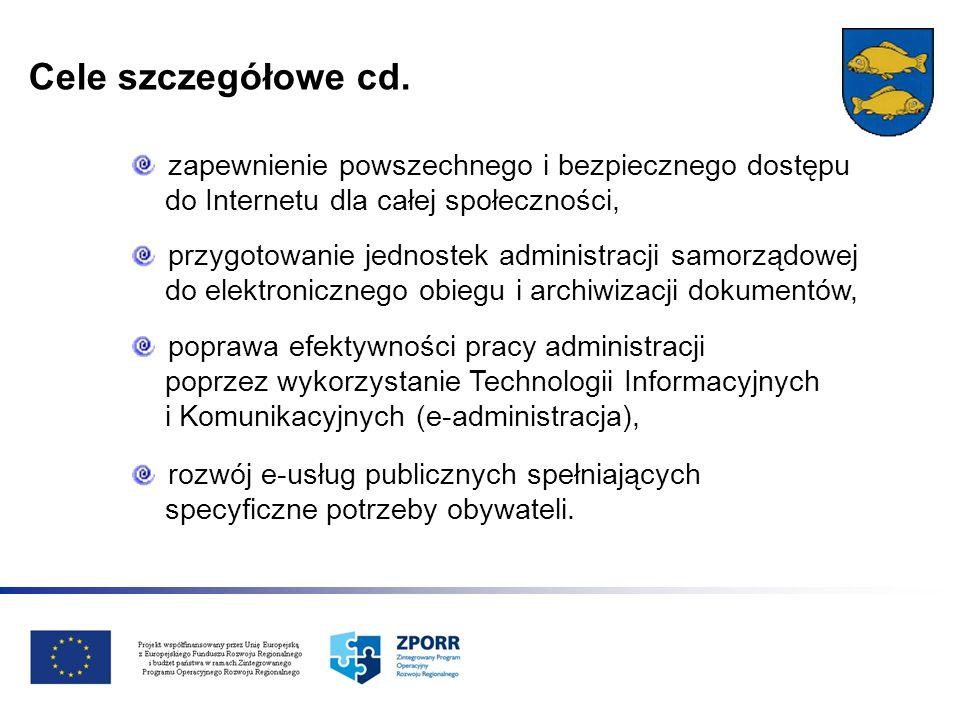 Cele szczegółowe cd. zapewnienie powszechnego i bezpiecznego dostępu do Internetu dla całej społeczności, przygotowanie jednostek administracji samorz
