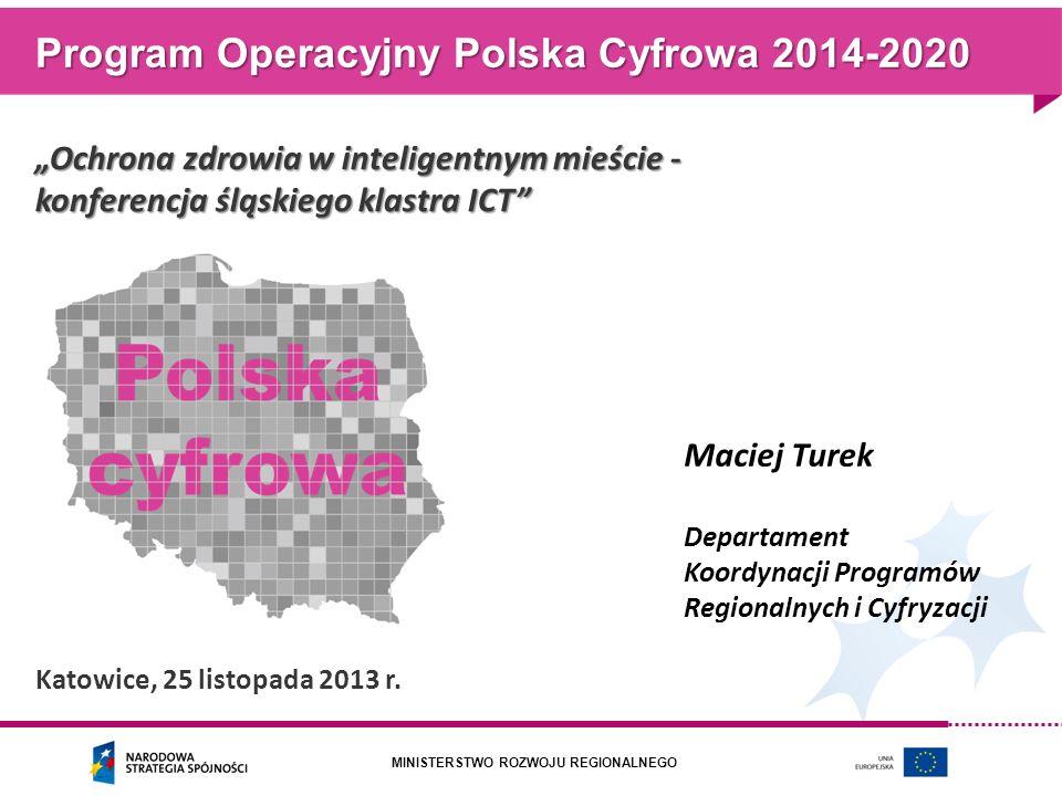 MINISTERSTWO ROZWOJU REGIONALNEGO Ochrona zdrowia w inteligentnym mieście - konferencja śląskiego klastra ICT Katowice, 25 listopada 2013 r. Program O