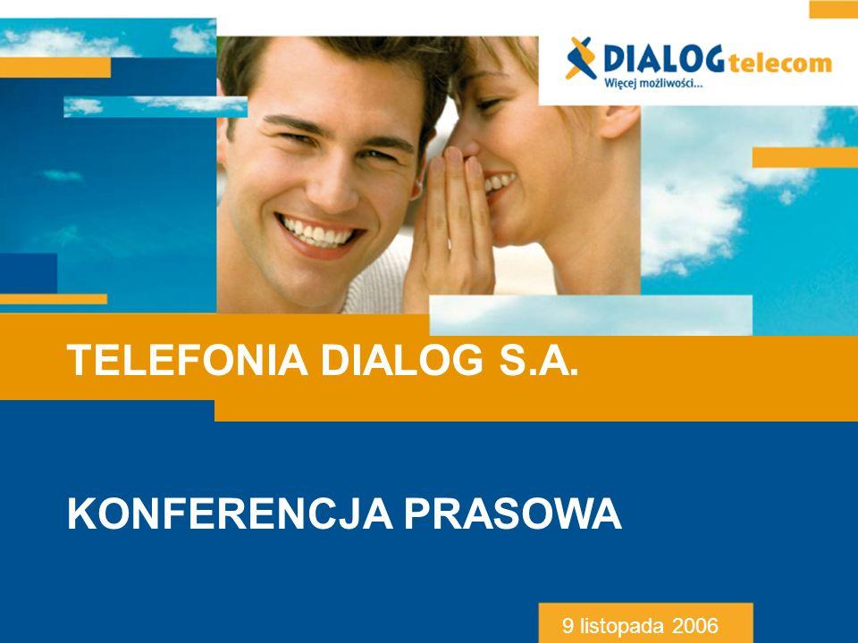 TELEFONIA DIALOG S.A. KONFERENCJA PRASOWA 9 listopada 2006