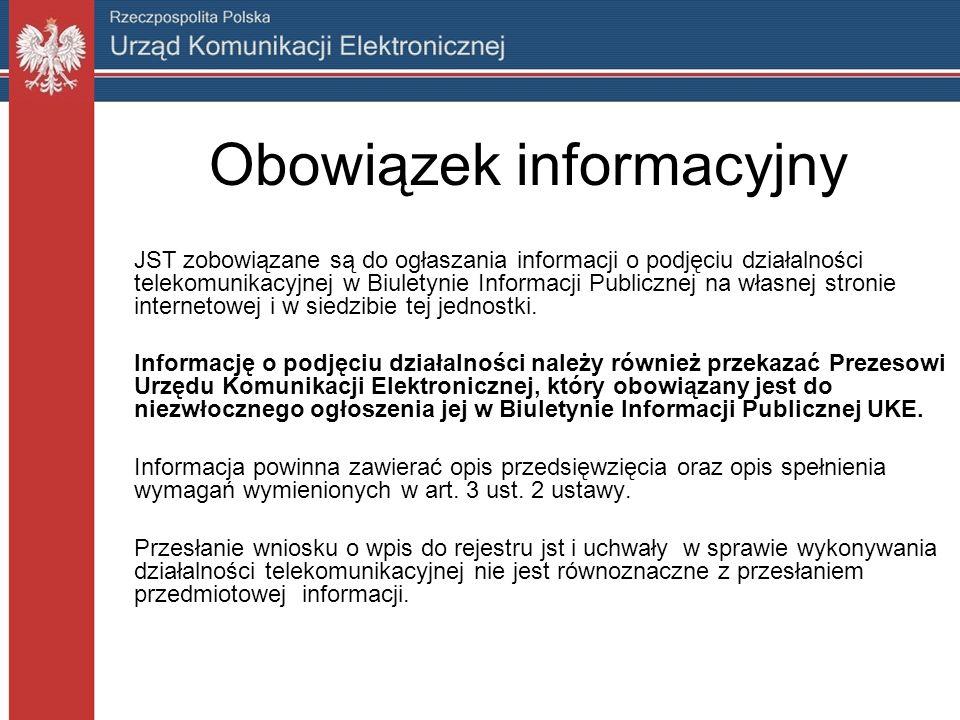 Obowiązek informacyjny JST zobowiązane są do ogłaszania informacji o podjęciu działalności telekomunikacyjnej w Biuletynie Informacji Publicznej na własnej stronie internetowej i w siedzibie tej jednostki.