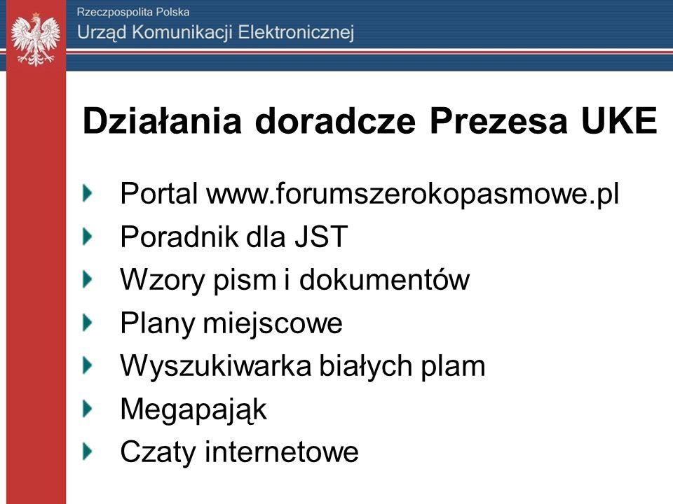 Działania doradcze Prezesa UKE Portal www.forumszerokopasmowe.pl Poradnik dla JST Wzory pism i dokumentów Plany miejscowe Wyszukiwarka białych plam Megapająk Czaty internetowe
