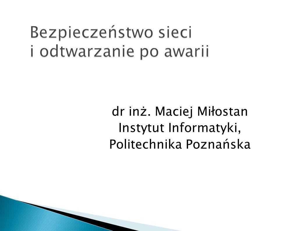 dr inż. Maciej Miłostan Instytut Informatyki, Politechnika Poznańska