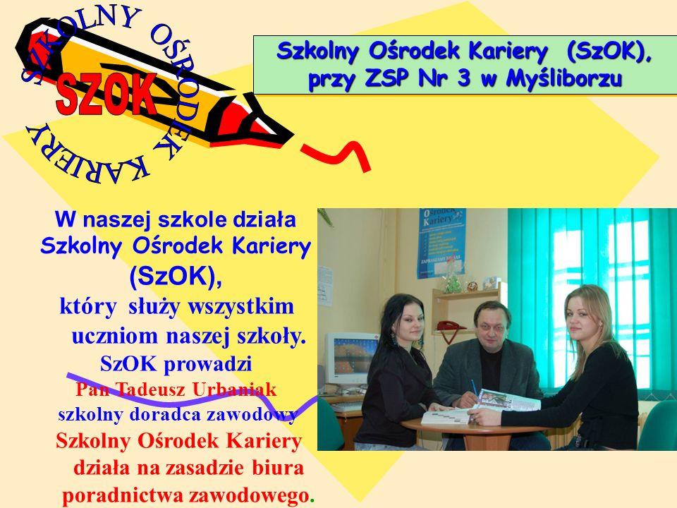 Szkolny Ośrodek Kariery (SzOK), przy ZSP Nr 3 w Myśliborzu W naszej szkole działa Szkolny Ośrodek Kariery (SzOK), który służy wszystkim uczniom naszej