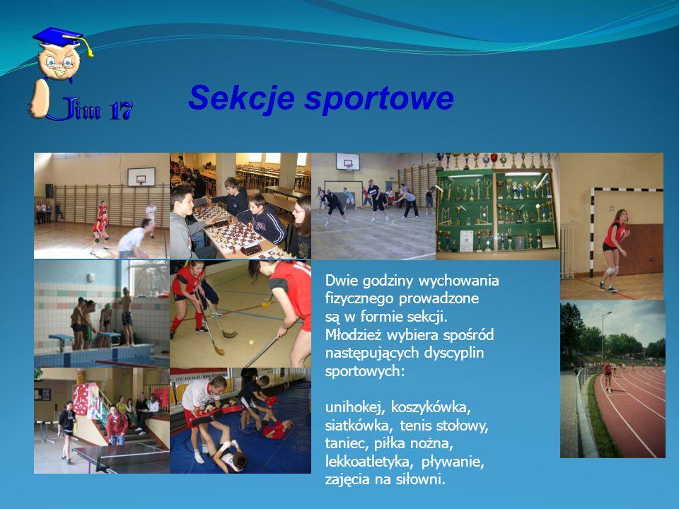 Sekcje sportowe Dwie godziny wychowania fizycznego prowadzone są w formie sekcji. Młodzież wybiera spośród następujących dyscyplin sportowych: unihoke