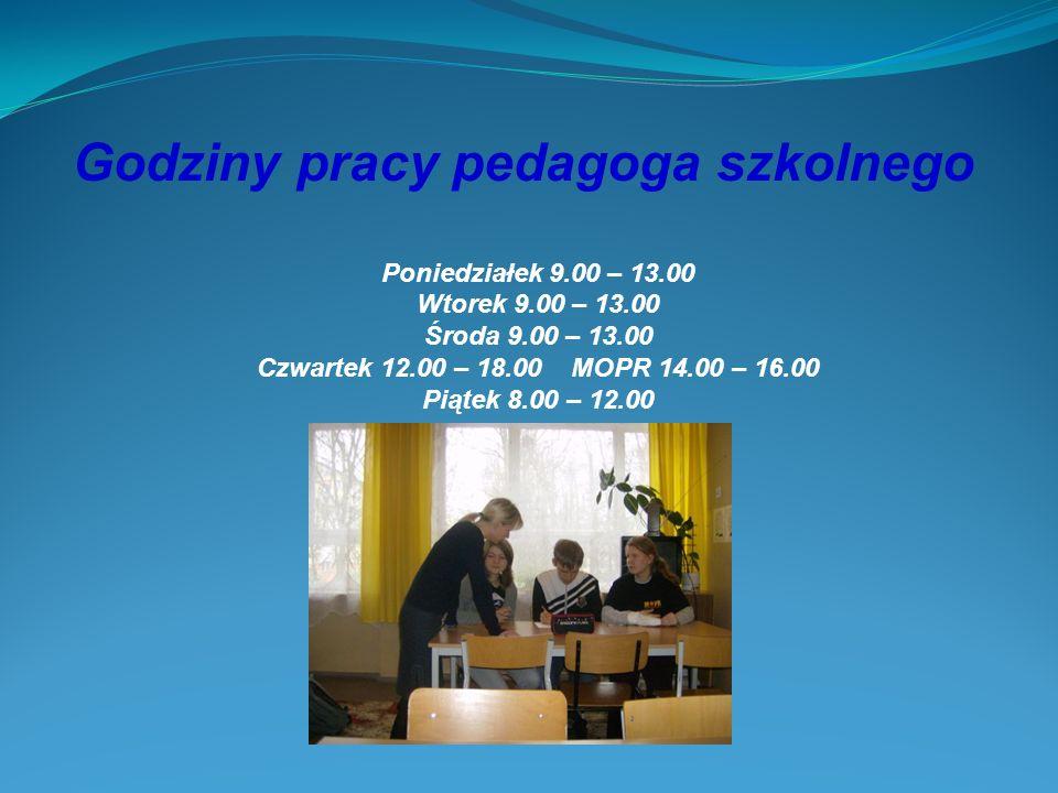 Godziny pracy pedagoga szkolnego Poniedziałek 9.00 – 13.00 Wtorek 9.00 – 13.00 Środa 9.00 – 13.00 Czwartek 12.00 – 18.00 MOPR 14.00 – 16.00 Piątek 8.00 – 12.00