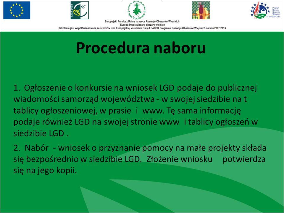 1. Ogłoszenie o konkursie na wniosek LGD podaje do publicznej wiadomości samorząd województwa - w swojej siedzibie na t tablicy ogłoszeniowej, w prasi