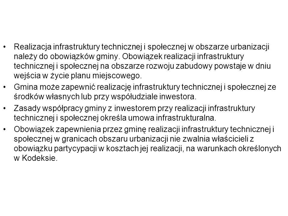 Realizacja infrastruktury technicznej i społecznej w obszarze urbanizacji należy do obowiązków gminy.