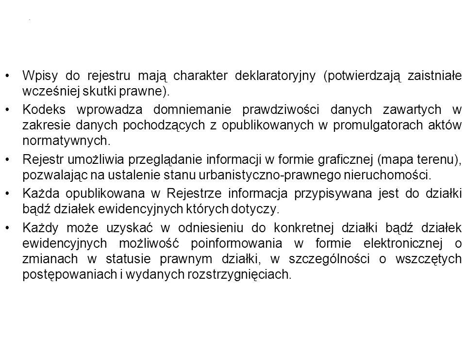 Wpisy do rejestru mają charakter deklaratoryjny (potwierdzają zaistniałe wcześniej skutki prawne). Kodeks wprowadza domniemanie prawdziwości danych za