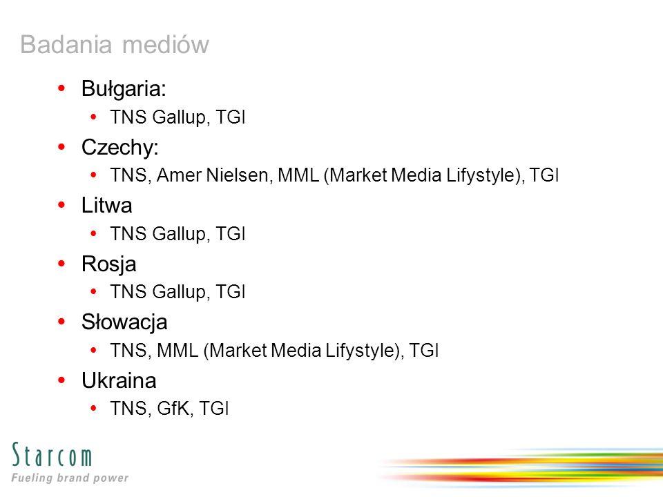 Badania mediów Bułgaria: TNS Gallup, TGI Czechy: TNS, Amer Nielsen, MML (Market Media Lifystyle), TGI Litwa TNS Gallup, TGI Rosja TNS Gallup, TGI Słowacja TNS, MML (Market Media Lifystyle), TGI Ukraina TNS, GfK, TGI