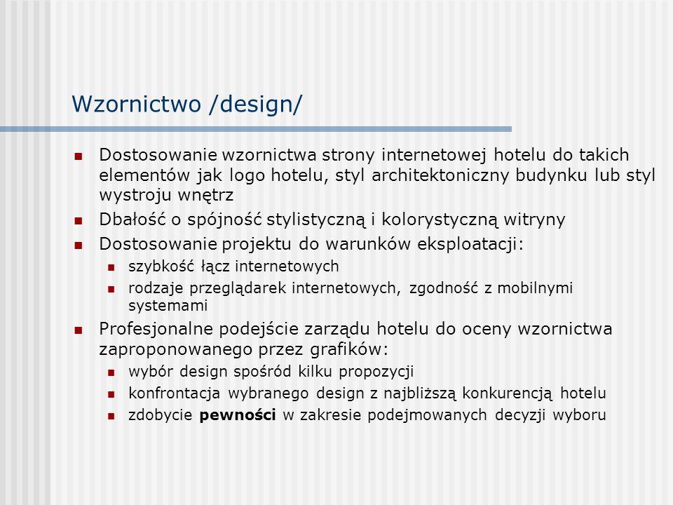 Wzornictwo /design/ Dostosowanie wzornictwa strony internetowej hotelu do takich elementów jak logo hotelu, styl architektoniczny budynku lub styl wys