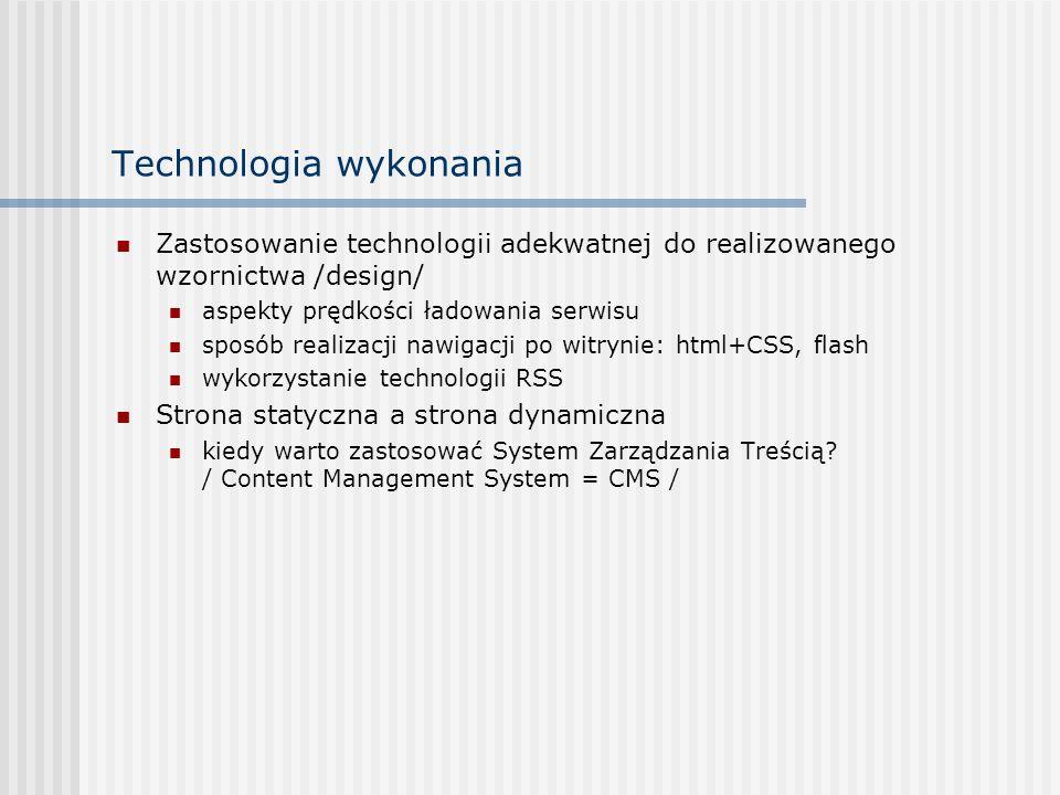 Technologia wykonania Zastosowanie technologii adekwatnej do realizowanego wzornictwa /design/ aspekty prędkości ładowania serwisu sposób realizacji n