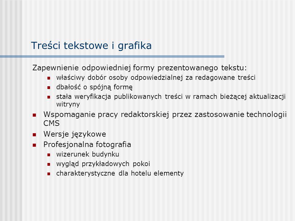 Treści tekstowe i grafika Zapewnienie odpowiedniej formy prezentowanego tekstu: właściwy dobór osoby odpowiedzialnej za redagowane treści dbałość o sp
