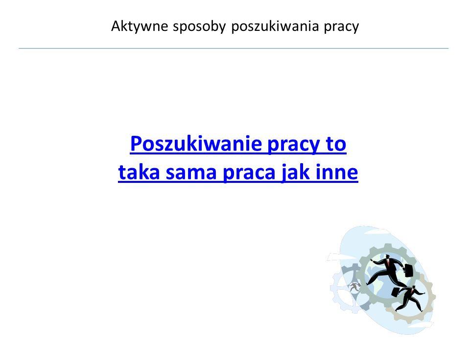 Aktywne sposoby poszukiwania pracy Gdzie należy poszukiwać anonsów i informacji o ofertach pracy w Polsce?
