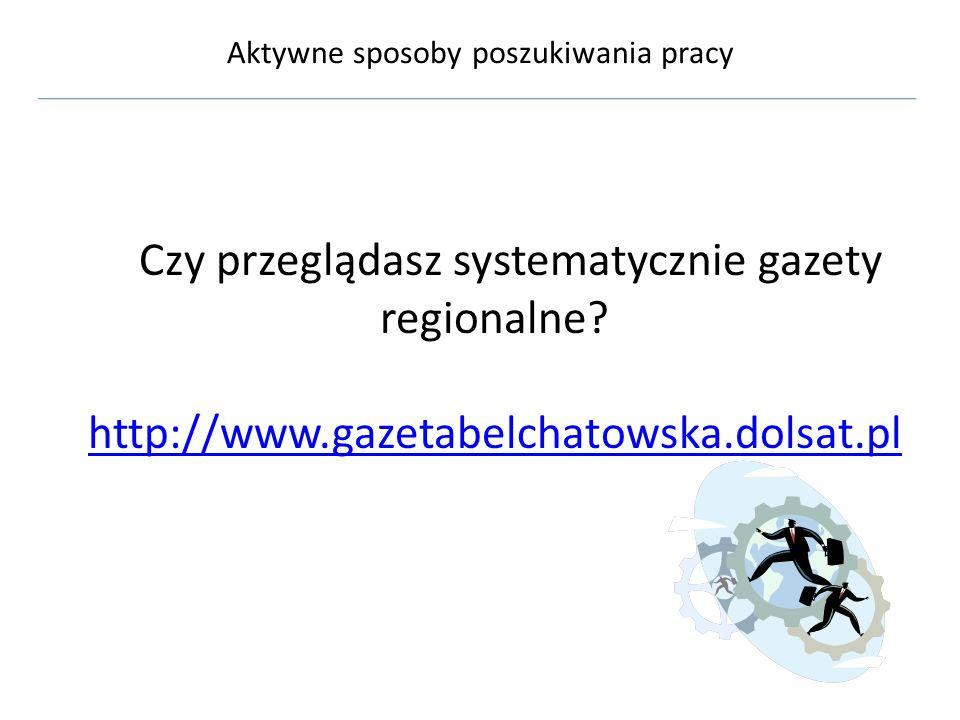 Aktywne sposoby poszukiwania pracy W jaki sposób można poszukiwać ofert pracy na rynku bełchatowskim?