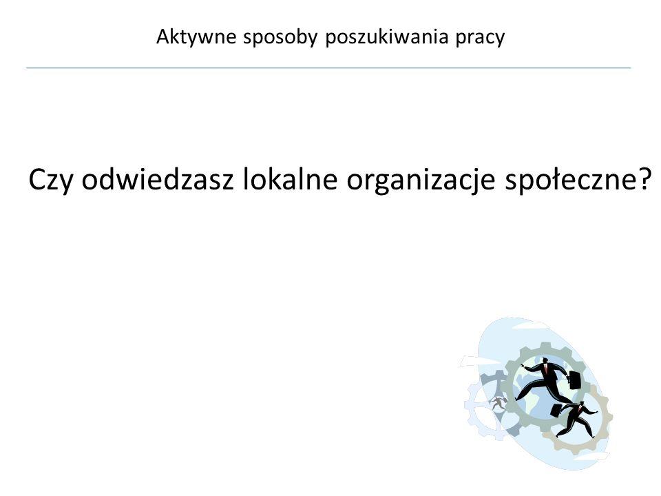 Aktywne sposoby poszukiwania pracy Czy przeglądasz systematycznie gazety regionalne? http://www.gazetabelchatowska.dolsat.pl