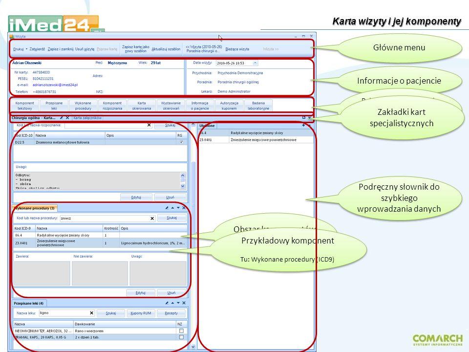 Karta wizyty i jej komponenty Główne menu Informacje o pacjencie Paleta specjalistycznych komponentów do wprowadzania danych Zakładki kart specjalisty