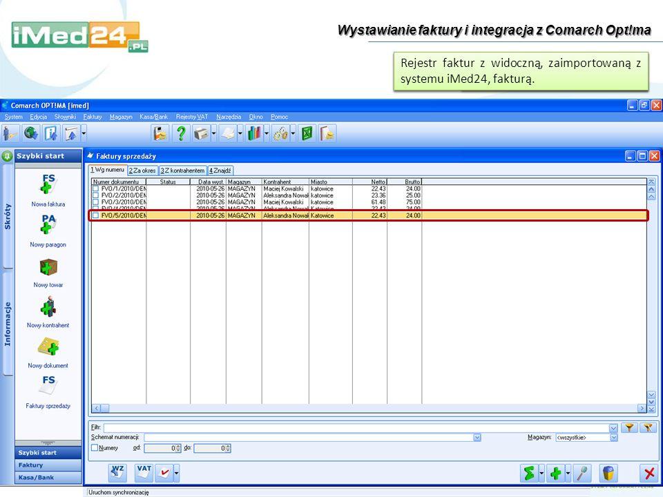 Wystawianie faktury i integracja z Comarch Opt!ma Wystawienie faktury VAT w systemie iMed24 Import faktury wystawionej w systemie iMed24 do programu C