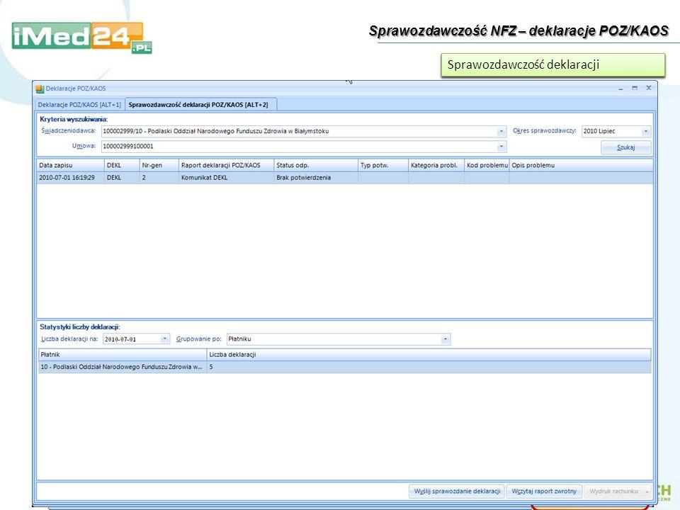 Sprawozdawczość NFZ – deklaracje POZ/KAOS Dodawanie deklaracji pacjenta Przegląd deklaracji w systemie Sprawozdawczość deklaracji