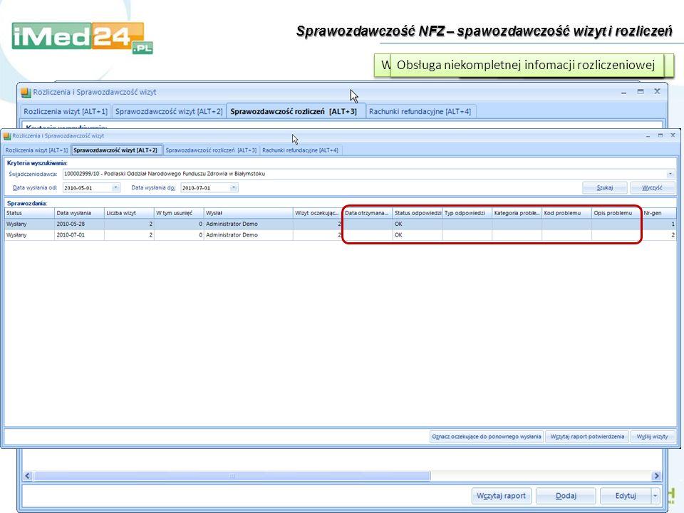 Sprawozdawczość NFZ – spawozdawczość wizyt i rozliczeń Rejestr wizyt Dodawanie rozliczeń wizyty Wybór świadczenia do rozliczenia Wygenerowanie komunik
