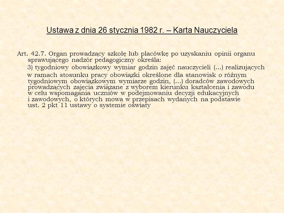 Ustawa z dnia 26 stycznia 1982 r. – Karta Nauczyciela Art. 42.7. Organ prowadzący szkołę lub placówkę po uzyskaniu opinii organu sprawującego nadzór p