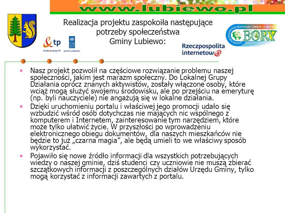 Realizacja projektu zaspokoiła następujące potrzeby społeczeństwa Gminy Lubiewo: Nasz projekt pozwolił na częściowe rozwiązanie problemu naszej społeczności, jakim jest marazm społeczny.