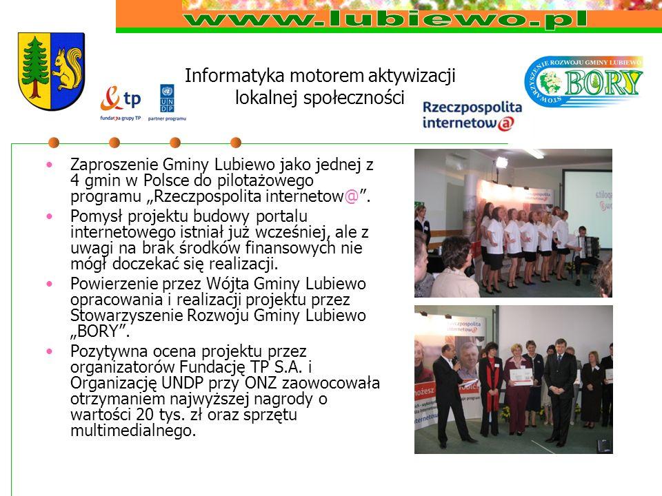 Informatyka motorem aktywizacji lokalnej społeczności Zaproszenie Gminy Lubiewo jako jednej z 4 gmin w Polsce do pilotażowego programu Rzeczpospolita internetow@.